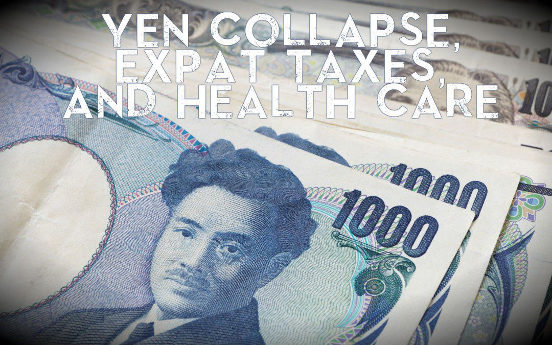 Japan's yen collapse, taxes for expats, US healthcare costs: Radio show #55